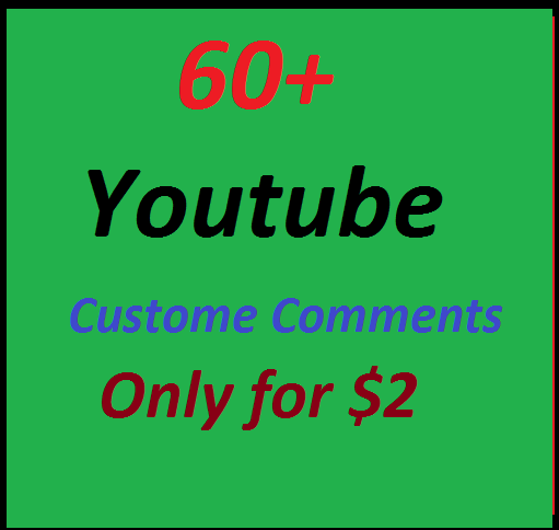 Add 60+YouTube Custom Comments & 15+ Subscribers & Extra Likes Bonas Real Work Just