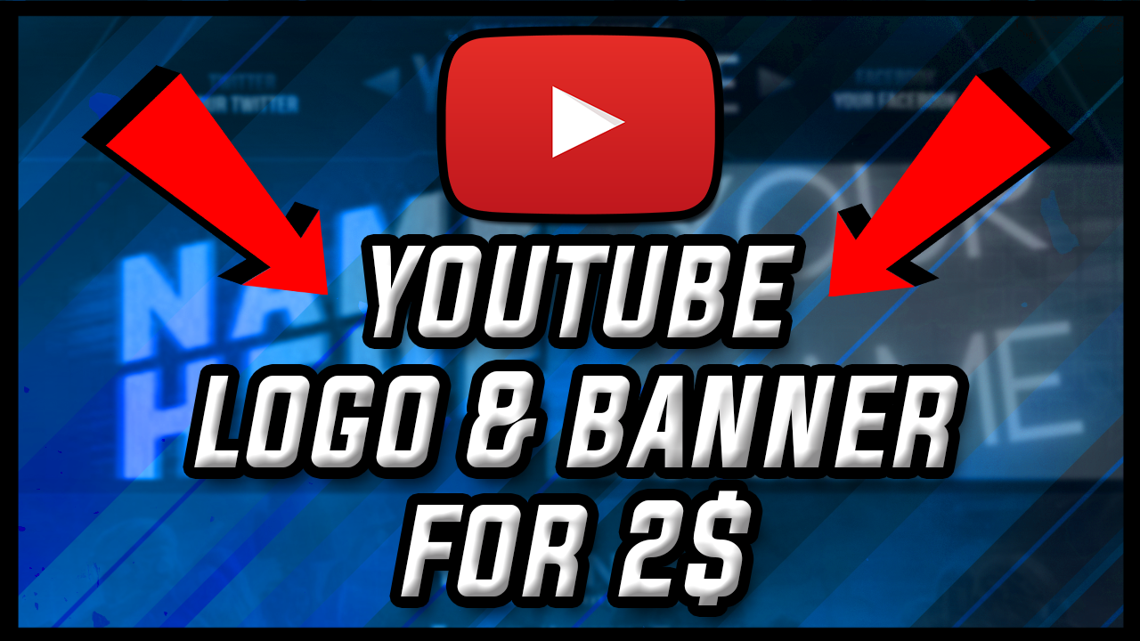 YOUTUBE BANNERS,  LOGOS AND THUMBNAILS