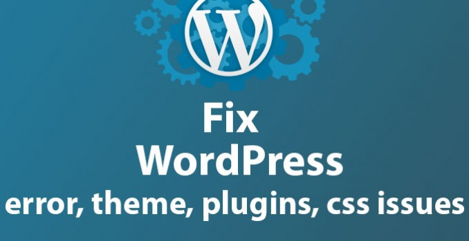 Fix Wordpress Issues,  Bugs,  Errors or Problems