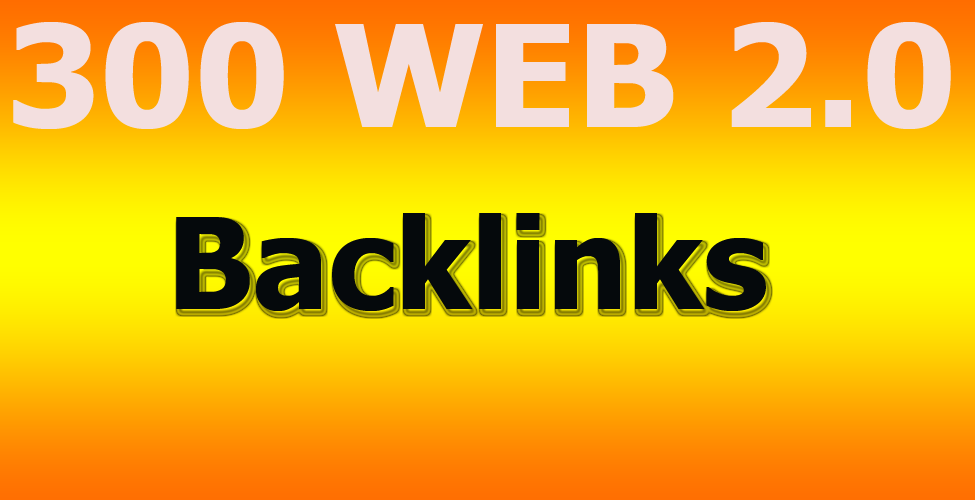 Provide you high-quality 300 web 2.0 backlinks & rank on Google guaranteed