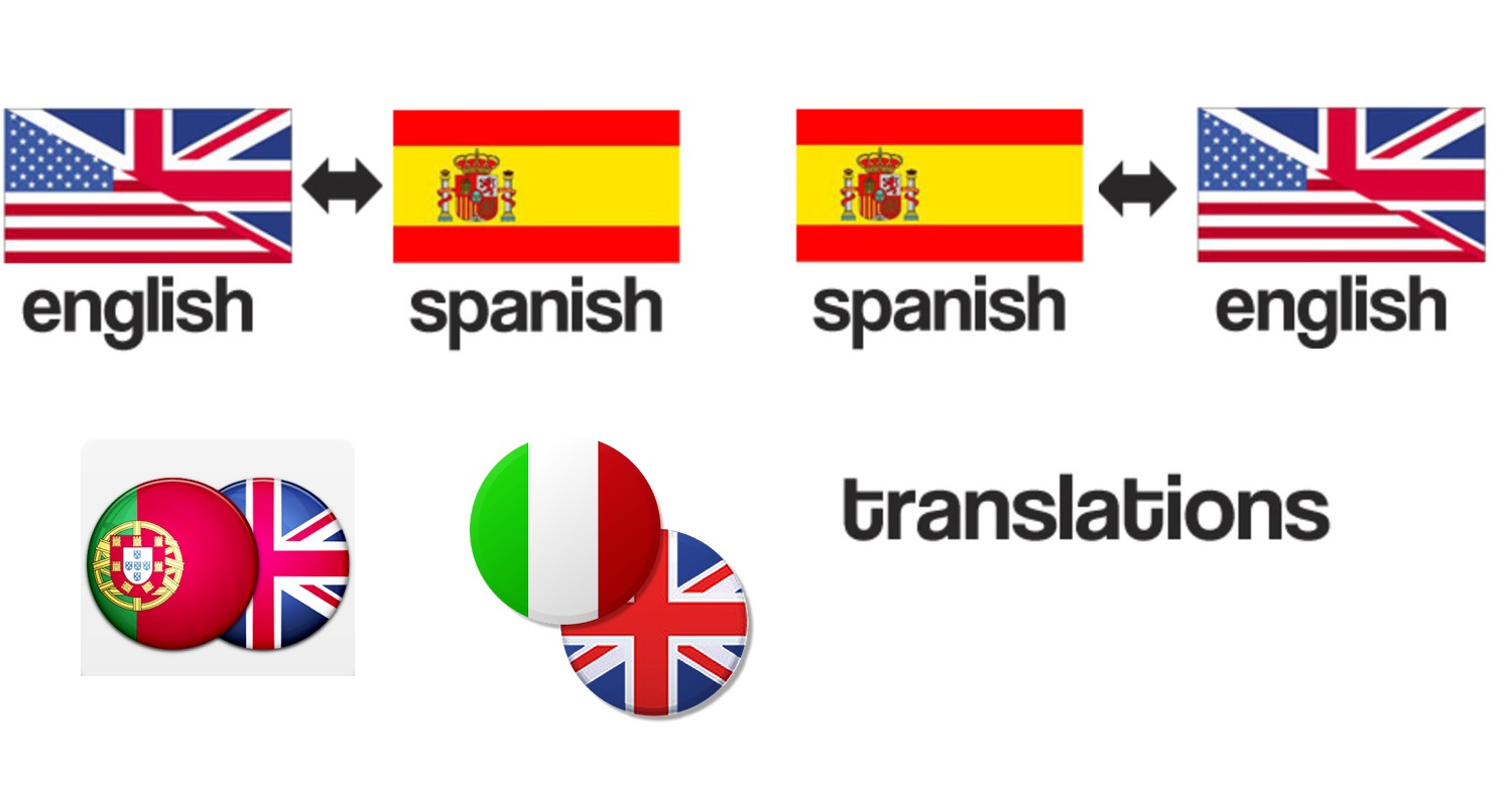 ENGLISH - SPANISH - PORTUGUESE - ITALIAN PROFESSIONAL TRANSLATIONS