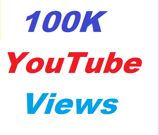 100K or 100000+ High Quality YouTube Views Give you in 24-30 Hours