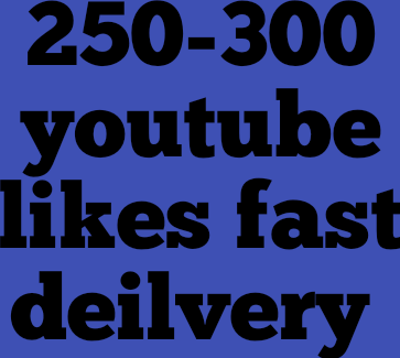 300+ 350 youtube likes very Quick Delivery