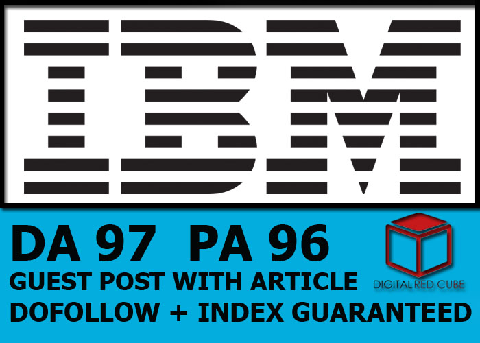Publish a Guest Post On IBM Da 97 Dofollow Backlinks