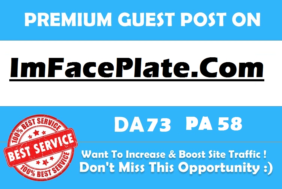 Publish Premium Guest Post On Imfaceplate Imfaceplate. com DA 73