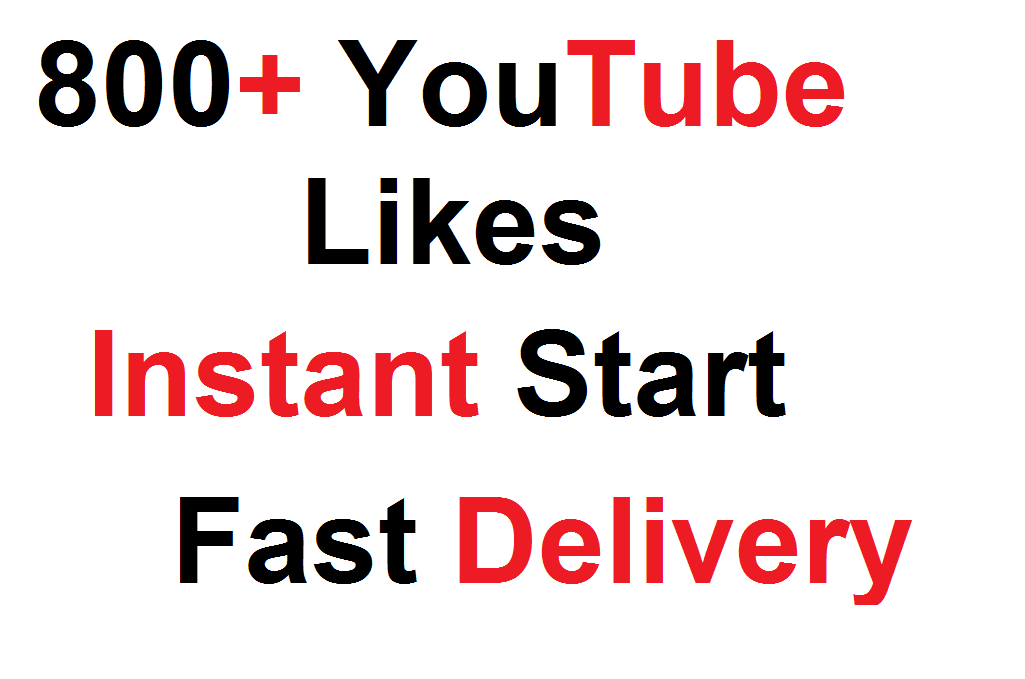 Instant Start  800+ Quality YouTube Likes Super Fast  Delivery