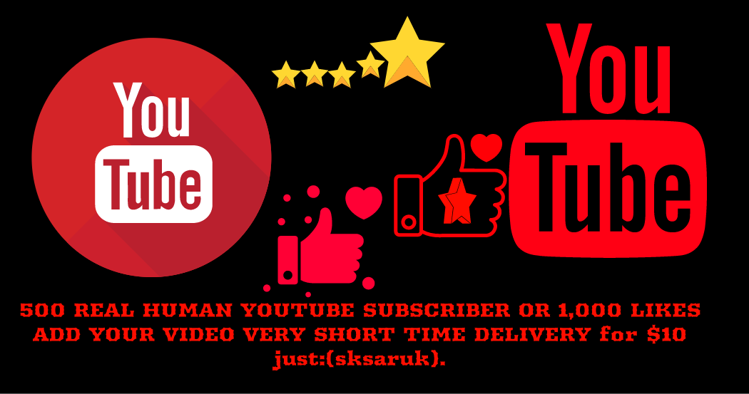500 REAL HUMAN YOUTUBE SUBSCRIBER OR 2500 YOUTUBE LIKES ADD YOUR VIDEO VERY SHORT TIME DELIVERY