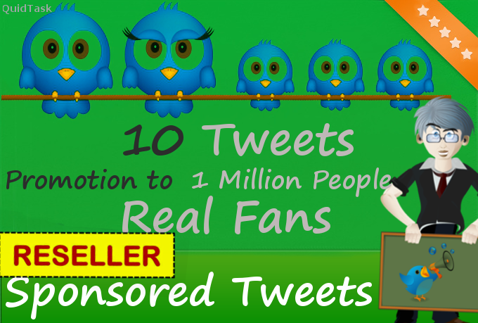 Reseller offer - 10 Sponsored Tweets with shoutouts and promotion to 1 MILLION people
