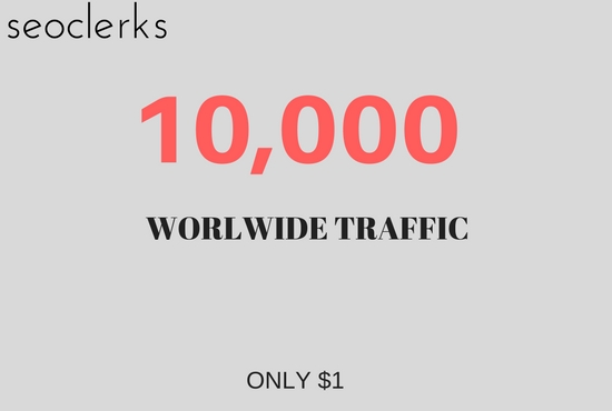 Drive 10,000 WORLD WIDE human web traffic