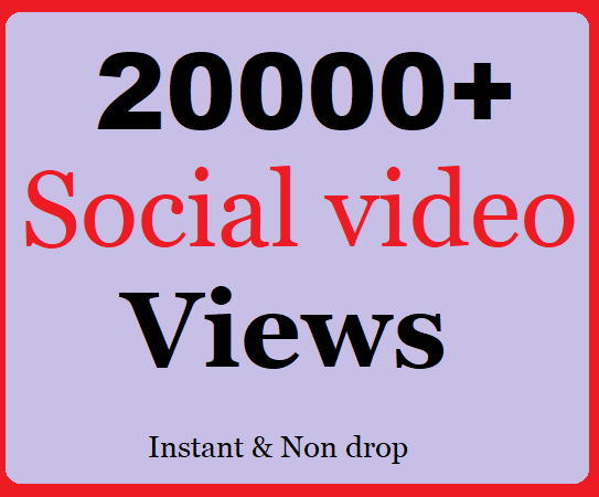 20000+ Social views or 500+ Likes very fast and Instant Start