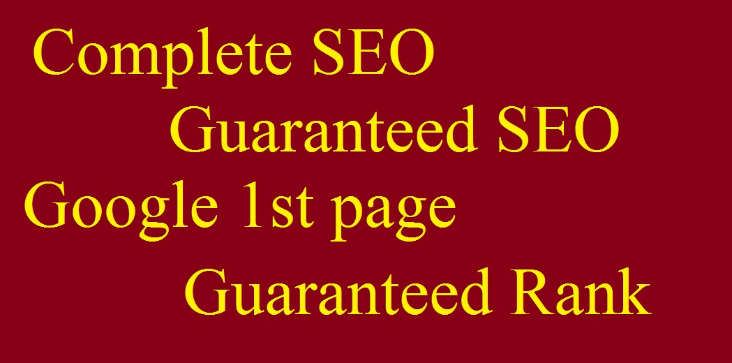 Money back Guaranteed google 1st page rank Complete SEO