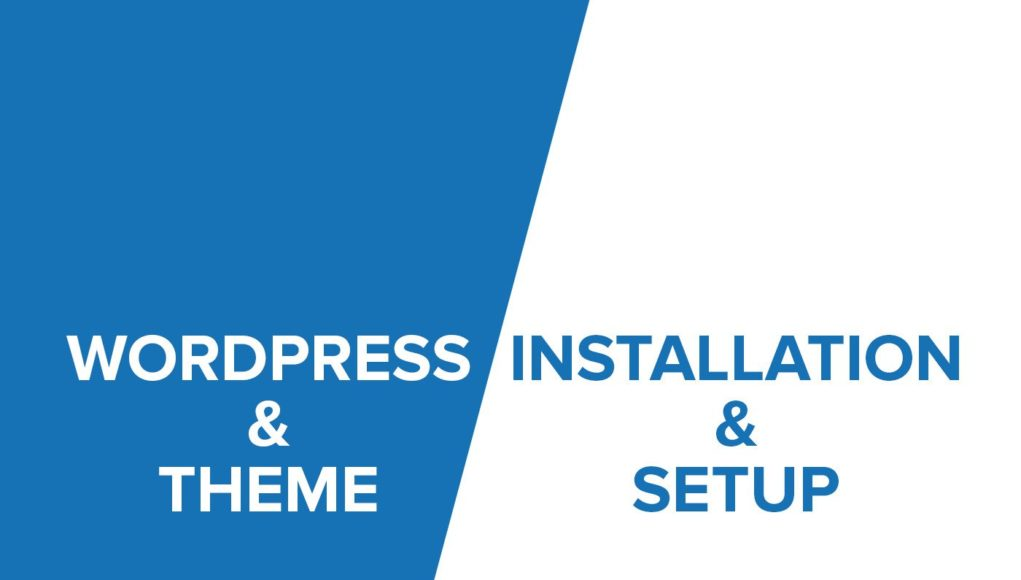 Install WordPress, Theme and Plugin and setup up everything