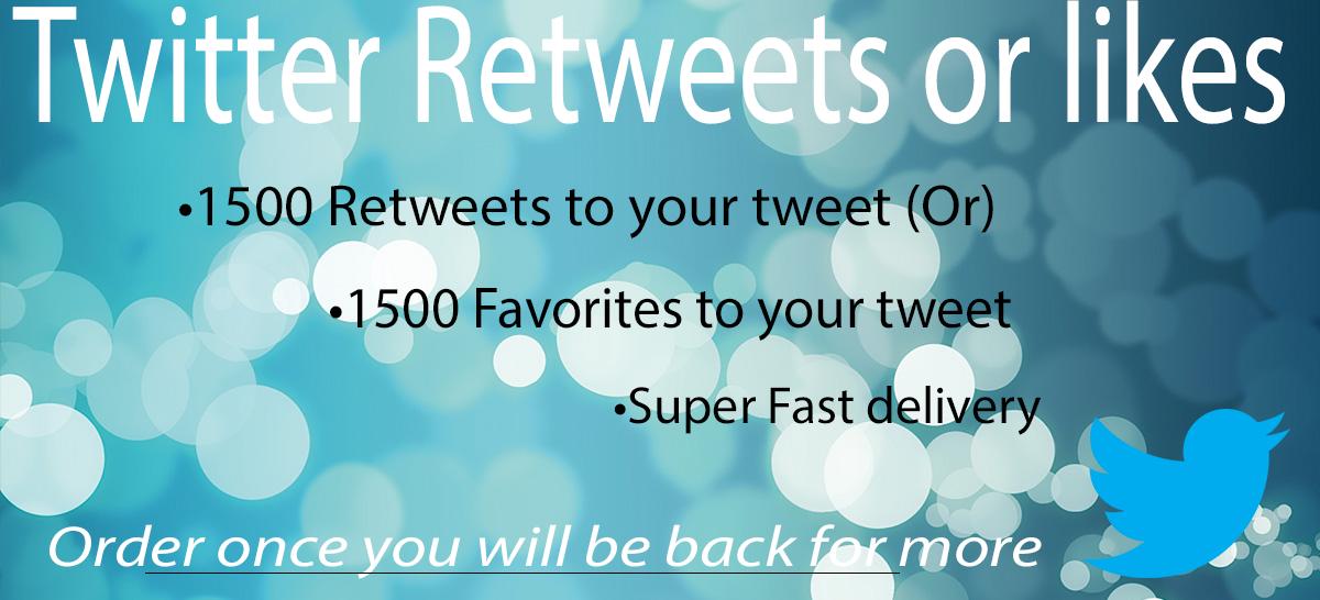 Instant 1500 Retweets or Favorites