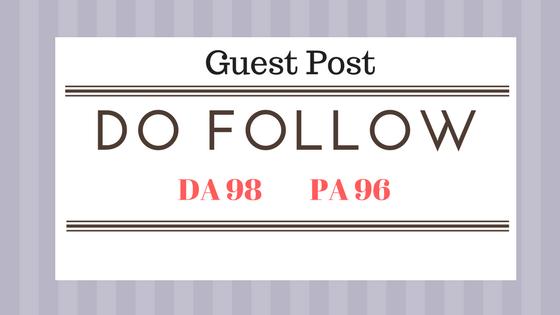 Publish Guest Post on DA 98 PA 96 dofollow BackLink