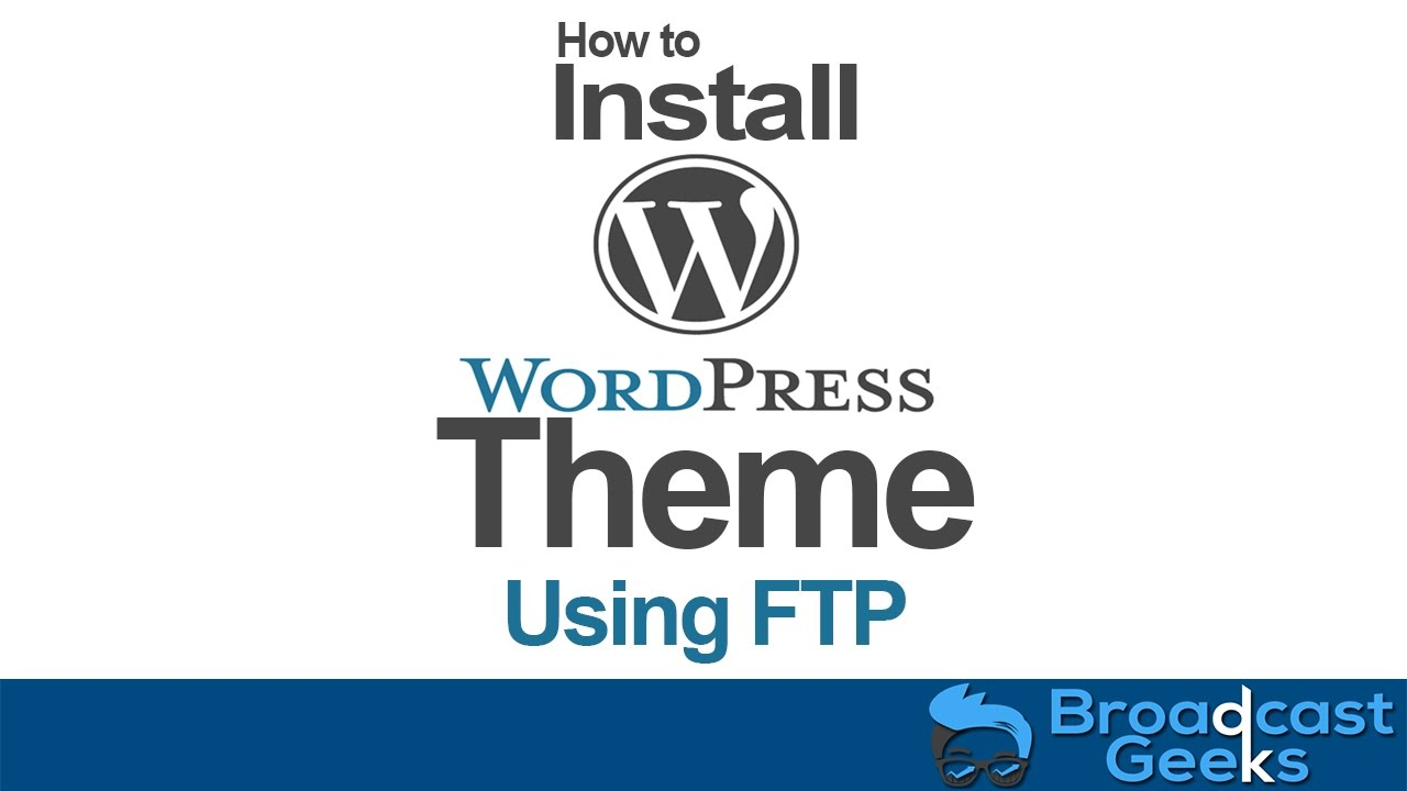 INSTALL WORDPRESS AND INSTALL THEME