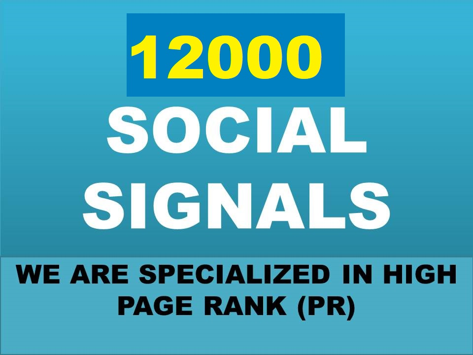 provide 12000 PR social signals Monster Pack From The Best Social Media Website