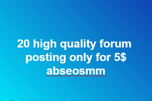 20 high quality forum posting only for 5