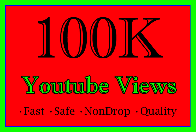 100000 Or 100K Or 100,000 High Quality YouTube Views with choice Extra service 1000, 2000, 3000, 5000, 10000, 15000, 20000, 25000, 40000 and 50,000, 50k, 100,000 100k, 200K, 300K, 500K, 1 Million