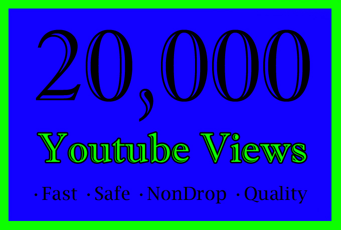 20000 Or 20K Or 20,000 High Quality YouTube Views with choice Extra service 1000, 2000, 3000, 5000, 10000, 15000, 20000, 25000, 40000 and 50,000, 50k, 100,000 100k, 200K, 300K, 500K, 1 Million