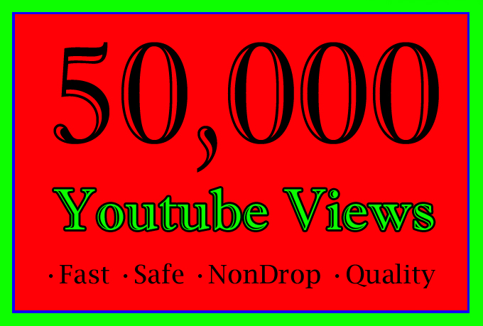 50000 Or 50K Or 50,000 High Quality YouTube Views with choice Extra service 1000, 2000, 3000, 5000, 10000, 15000, 20000, 25000, 40000 and 50,000, 50k, 100,000 100k, 200K, 300K, 500K, 1 Million