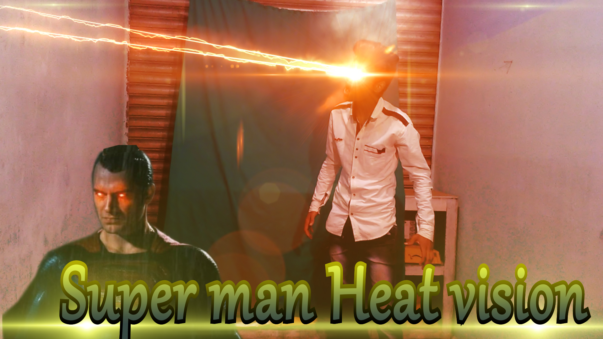 will make you Superman heat vision in your record video