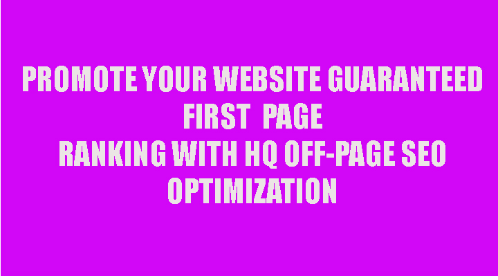 Promote your website and guaranteed rank on google 1st page with HQ off page seo optimization