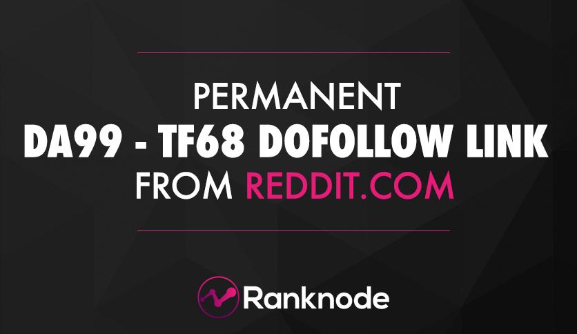Permanent DA99 / TF68 DoFollow Reddit Backlink.