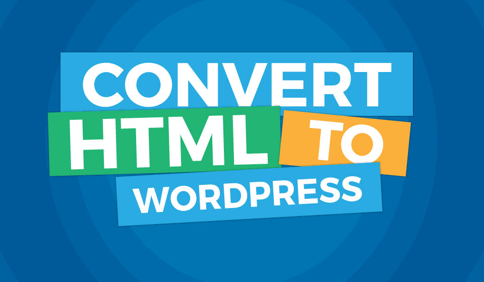 Convert HTML Template to WordPress