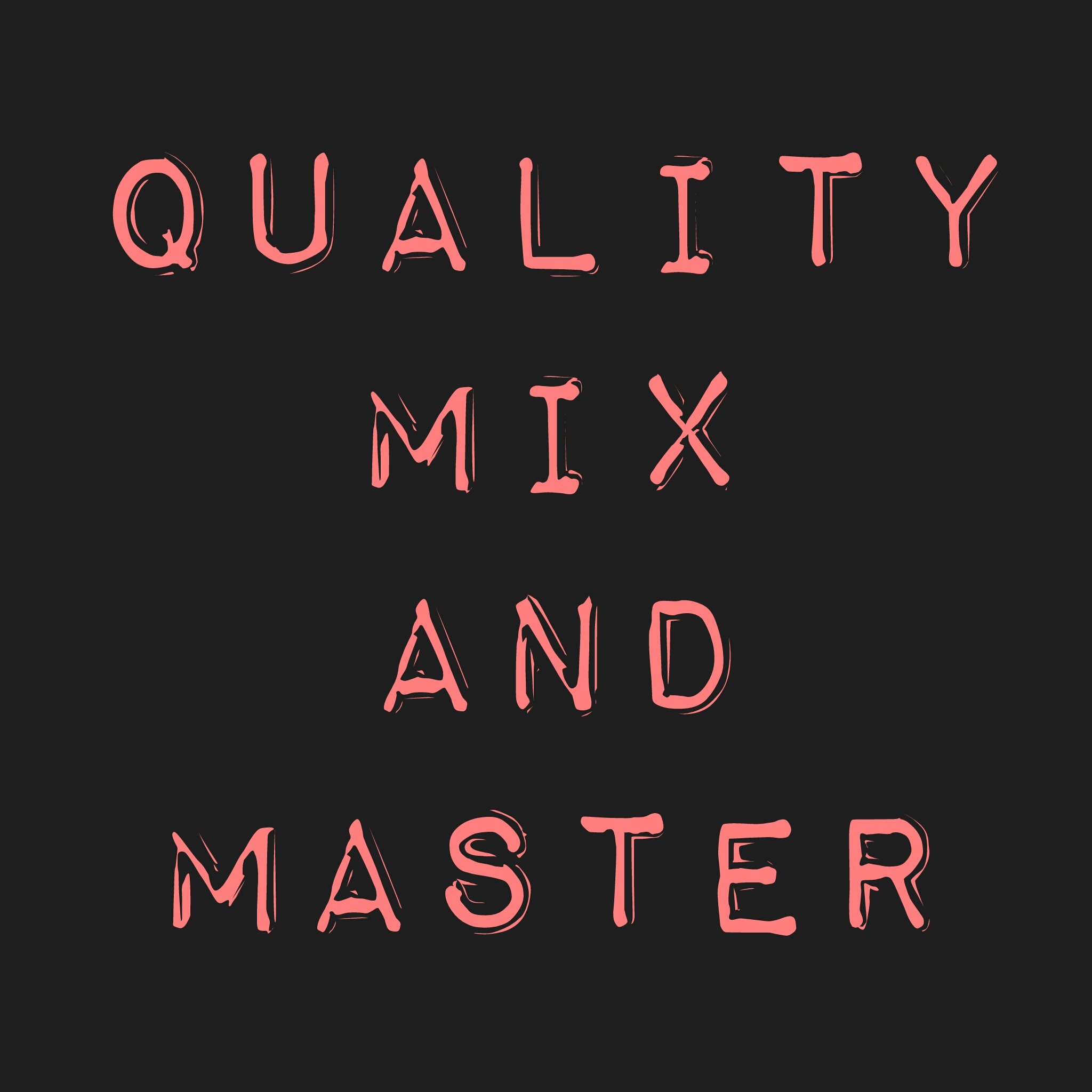 I MIX AND MASTER YOUR SONG