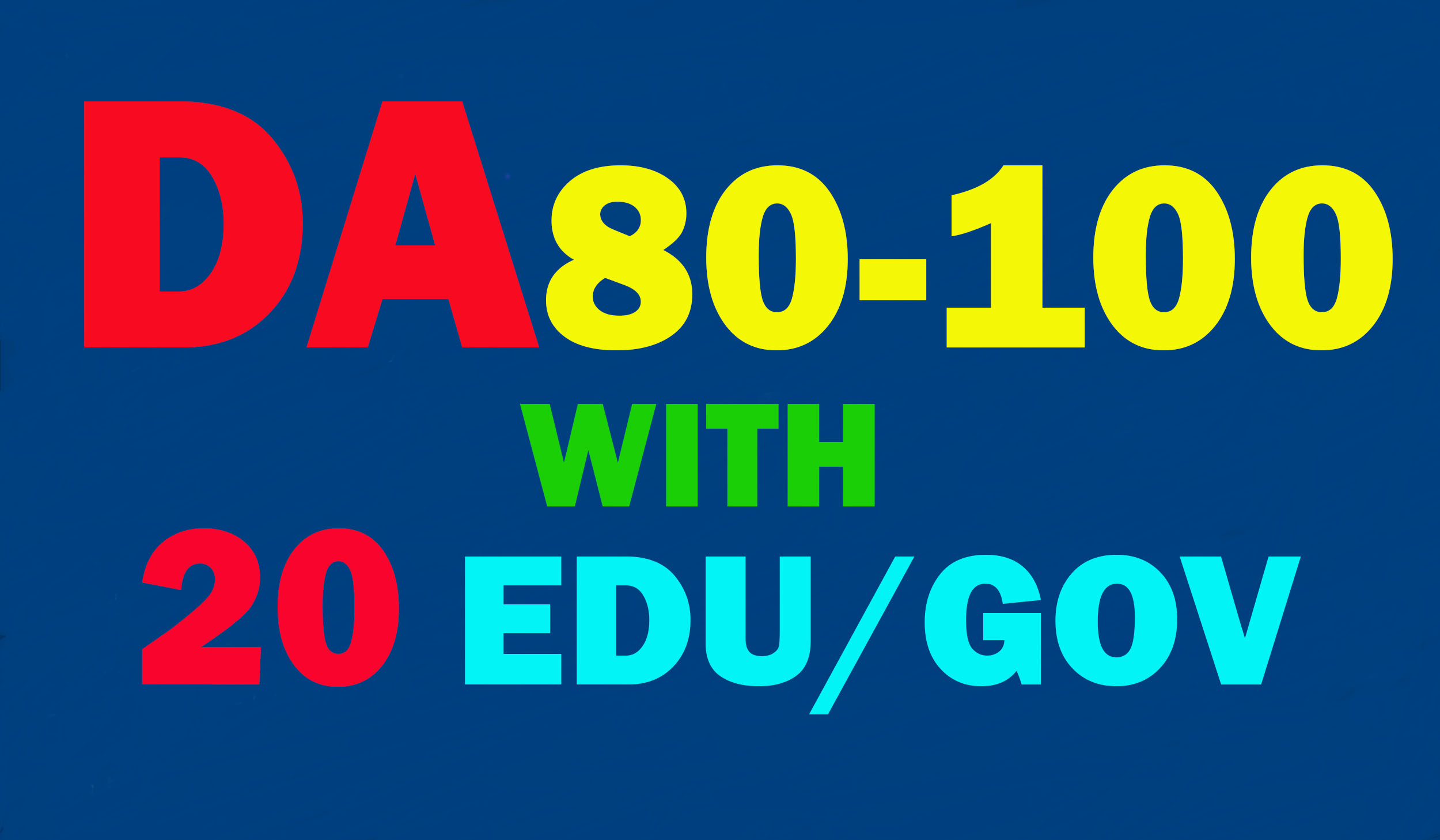 Create 60 Backlinks Da 80 To 100,  40 links,  With 20 Edu-Gov. average DA 40-100 20 links