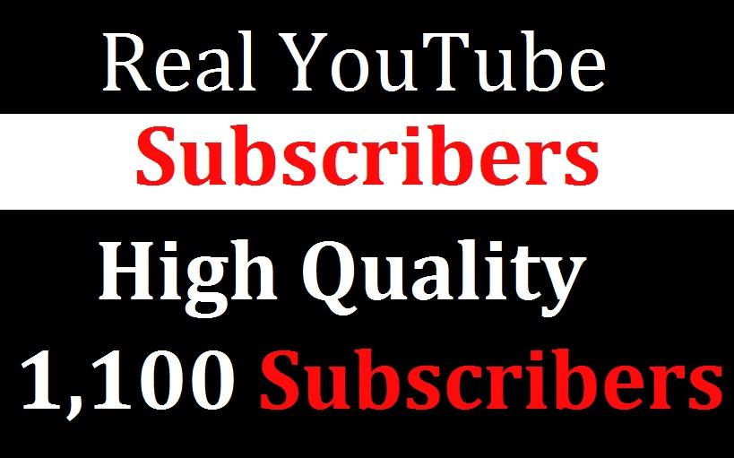 Send You Real 1100 High Quality Youtube Sub scribers Lifetime Guarantee