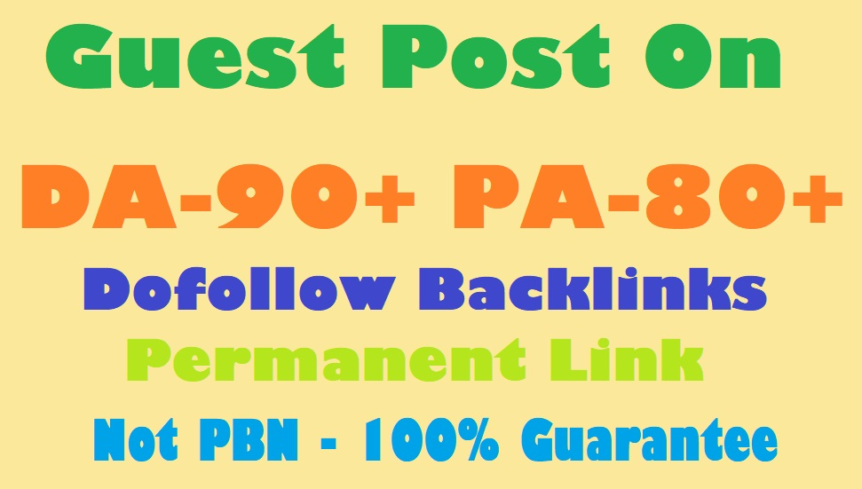 Write and Publish Guest Post in DA90+ and PA80+ With Dofollow Backlinks