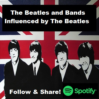 Add Your Spotify Track - The Beatles and Bands Influenced By The Beatles Playlist!