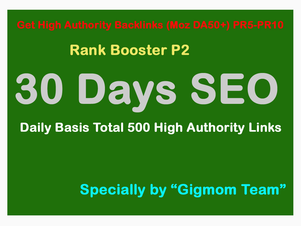 Rank Booster P2 - 30 Days SEO - Daily Basis Total 2,00,550 High Authority(DA50+) Manual Backlinks