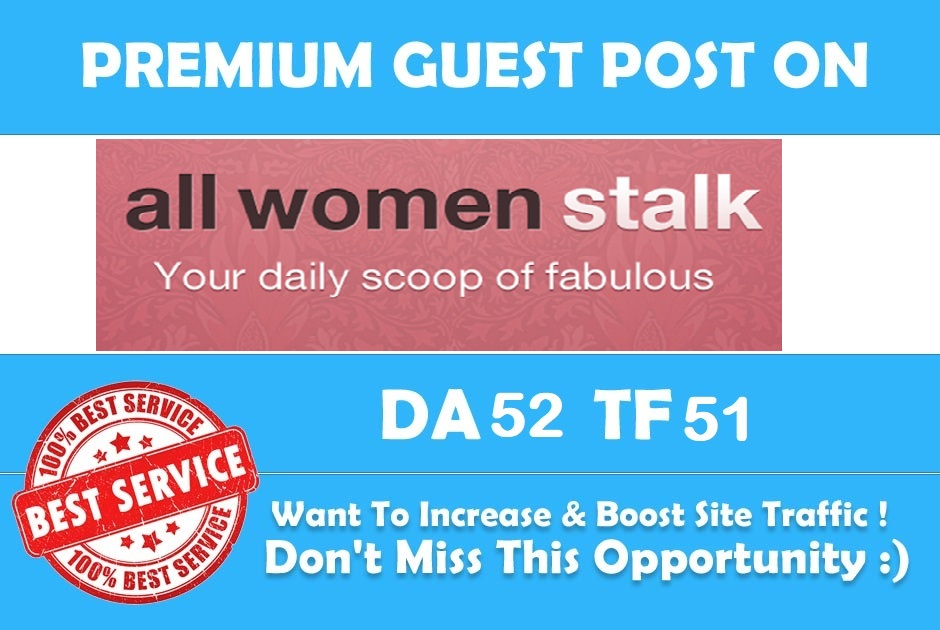 Premium Guest post for you at allwomenstalk. com