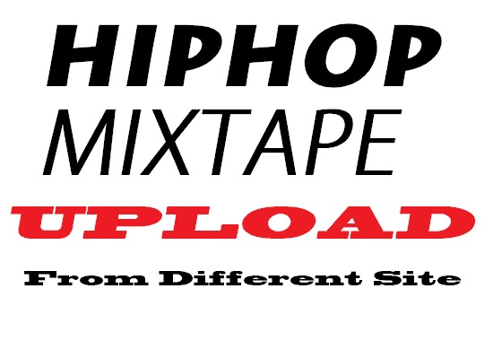 mixtape upload to any hiphop site mymixtapez datpiff audiomack topmixtape spinrilla