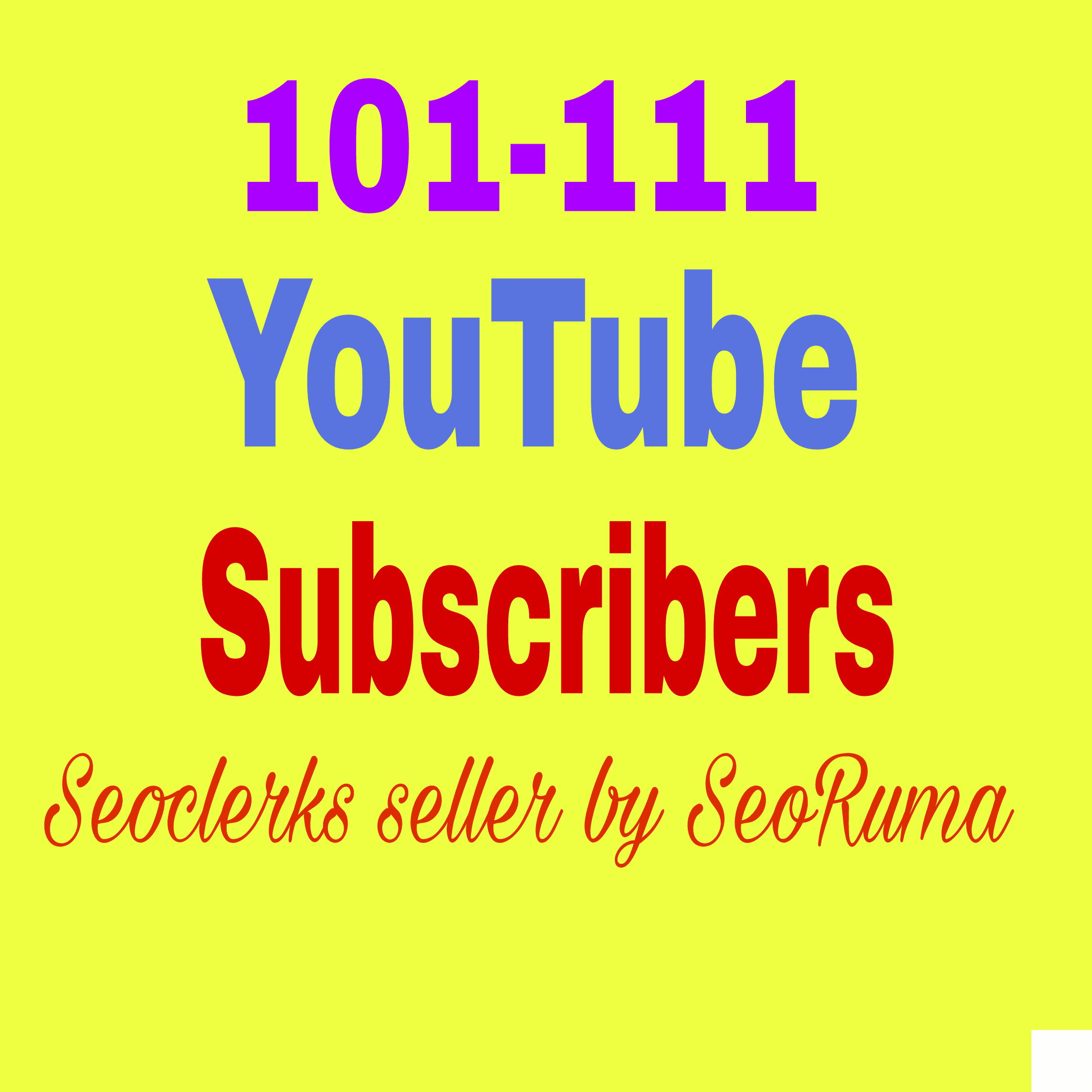 101 to 111+ You Tube Chanel Sub scribers non drop Guaranteed in 1-3 hours completed