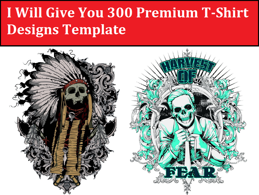 Give you 300 Premium T-Shirt Designs Template