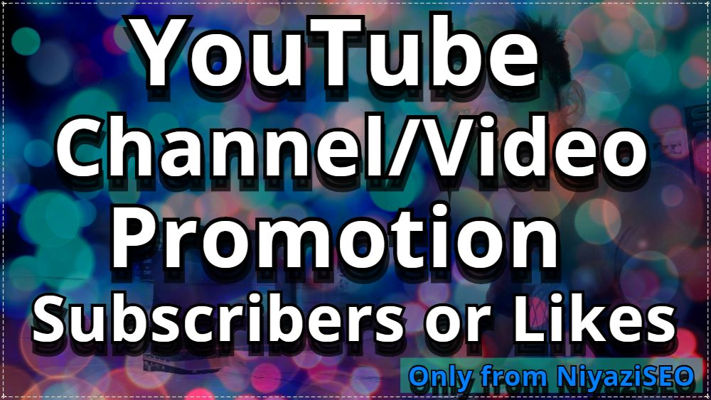 Manually Non Drop High Quality Channel/Video Promotion