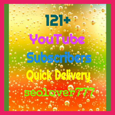 121+ high quality youtube subscribers within 2-3 hours only