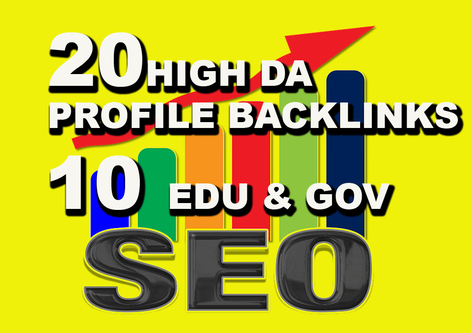 Manual 20 HIGH DA + 10 EDU/GOV Profile Backlinks to Boost Ranking of Website or Youtube Video