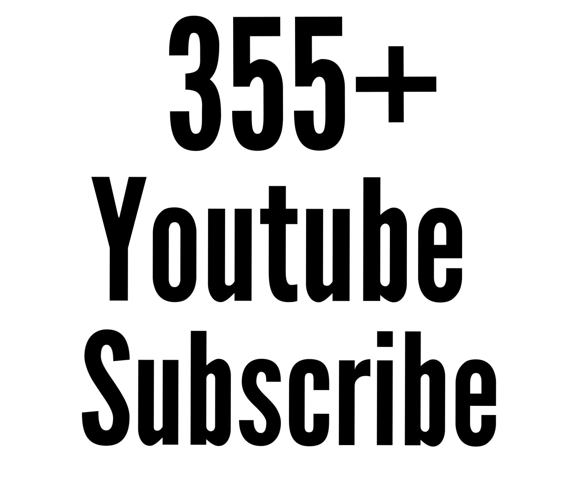 Active 355+ You tube Subs cribe nondrop guaranteed