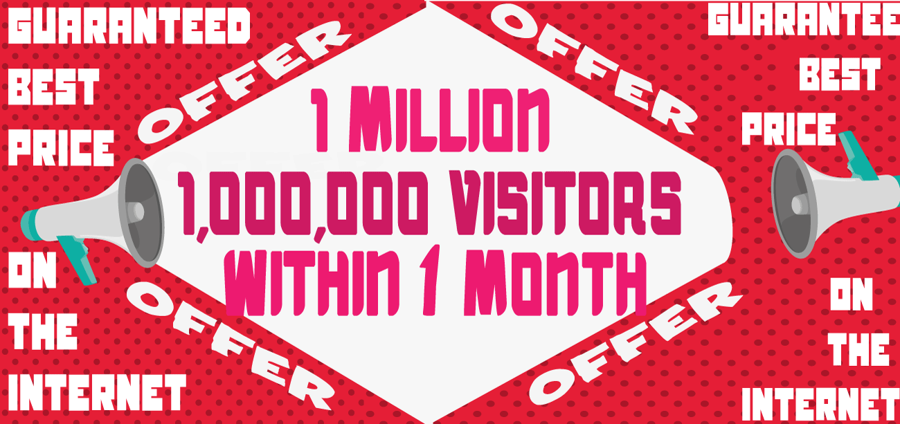 Get 1 Million 1,000,000 Visitors Traffic Within 1 Month