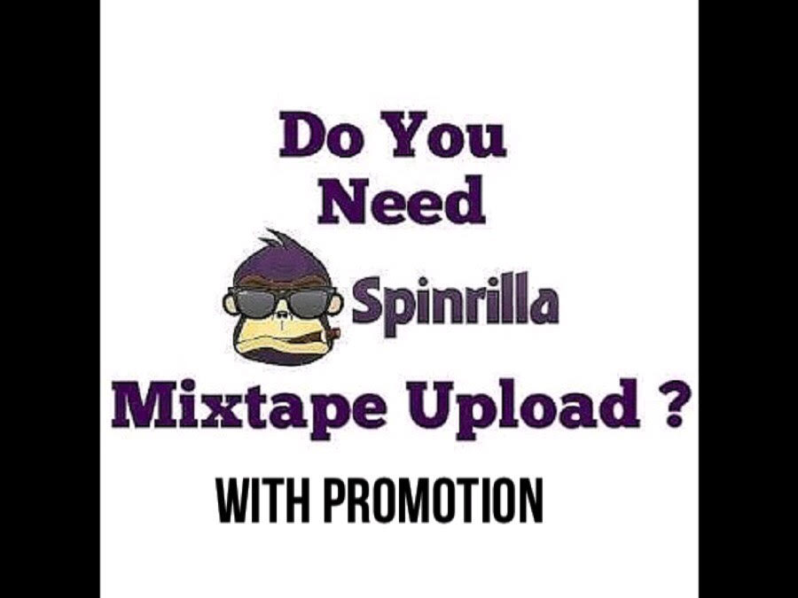 Spinrila upload mixtape or single WITH PROMOTION
