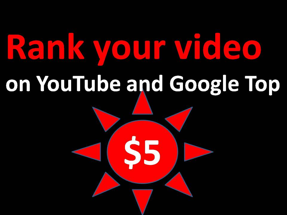 Rank your video  on YouTube and Google Top with best quality
