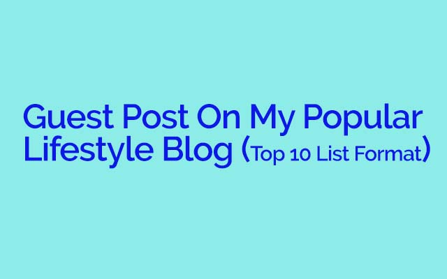 Guest Post On My Popular Lifestyle Blog Top 10 List Format for $15