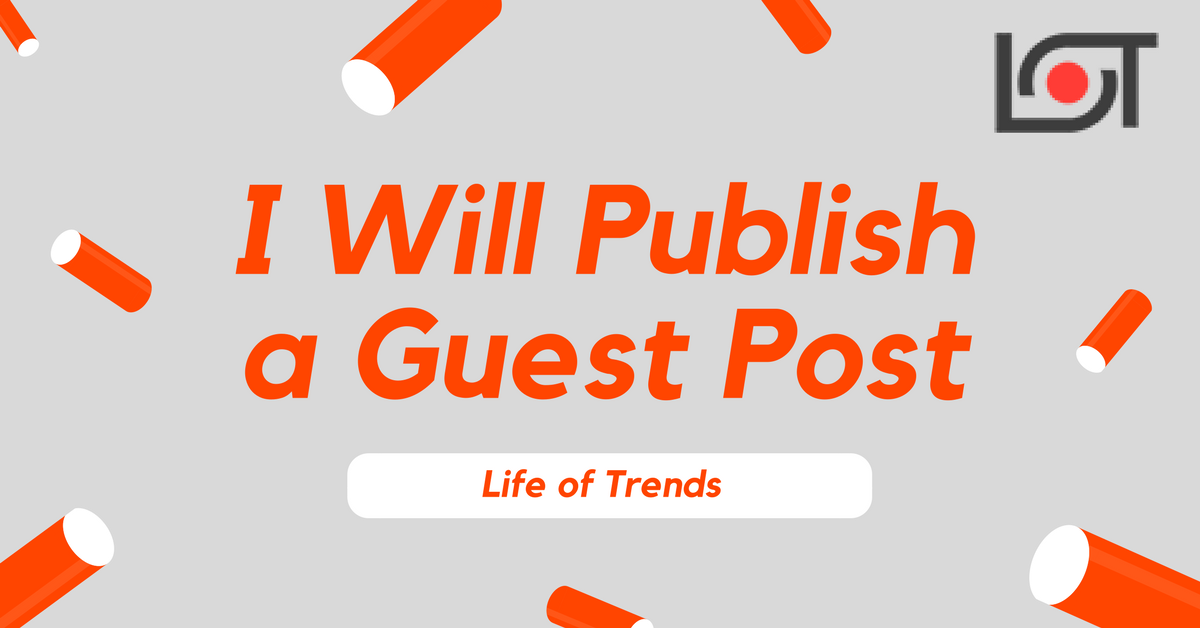 Guest Post on Life of Trends