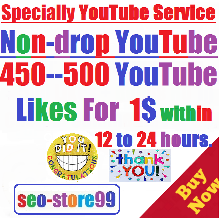 450 to 500 Non-drop YouTube Likes within 12 to 24 hours