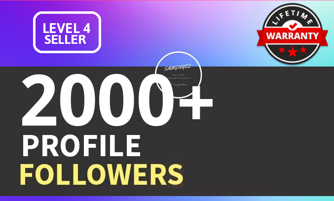 Add 2000+ High Quality Fast Profile Followers