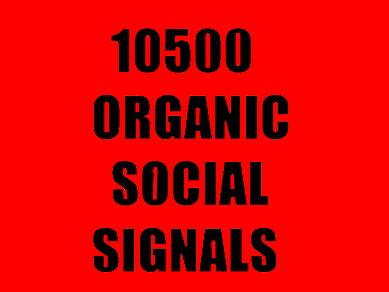 10500 ORGANIC PR9, PR10 SOCIAL SIGNALS FROM THE BEST SOCIAL MEDIA. WE SPECIALIZED IN HIGH PAGE RANK